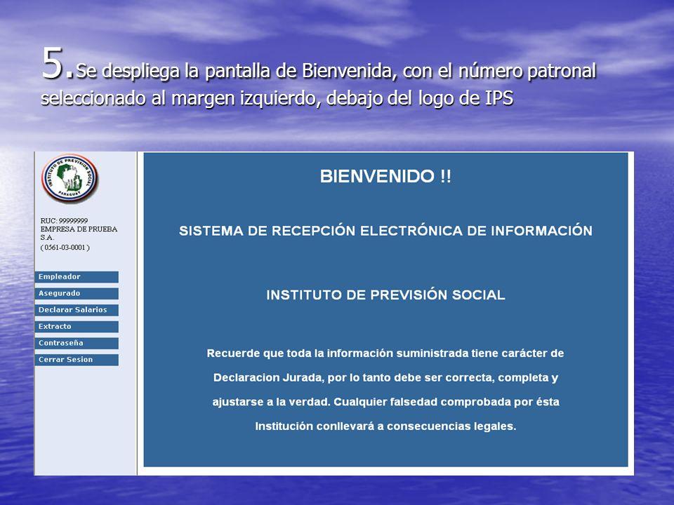 5.Se despliega la pantalla de Bienvenida, con el número patronal seleccionado al margen izquierdo, debajo del logo de IPS