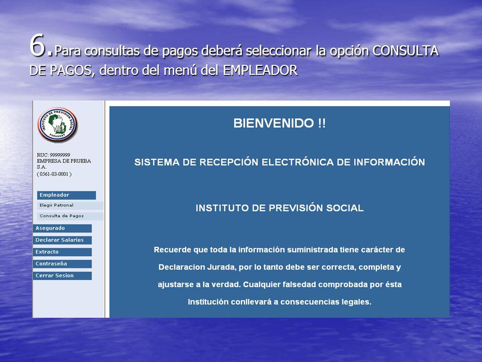 6.Para consultas de pagos deberá seleccionar la opción CONSULTA DE PAGOS, dentro del menú del EMPLEADOR