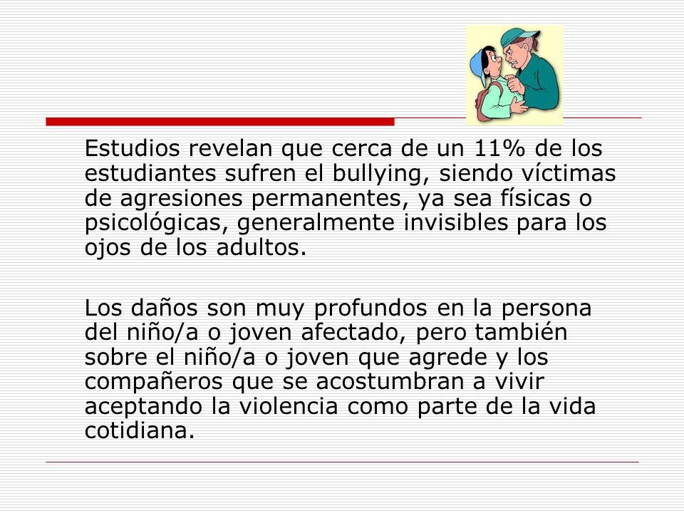 Estudios revelan que cerca de un 11% de los estudiantes sufren el bullying, siendo víctimas de agresiones permanentes, ya sea físicas o psicológicas, generalmente invisibles para los ojos de los adultos.