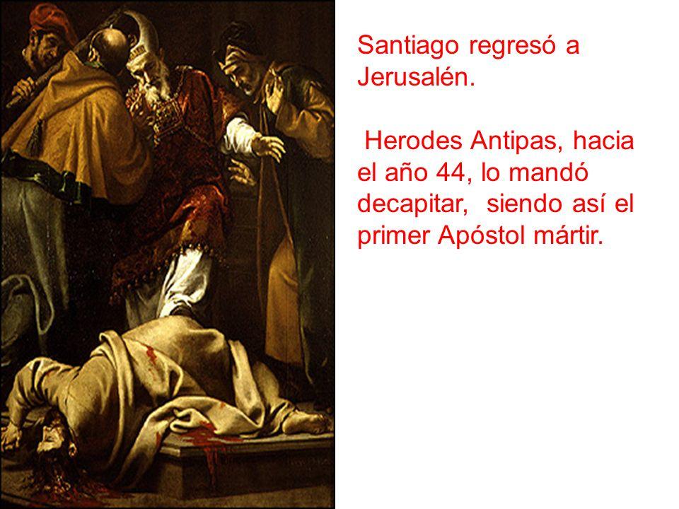Santiago regresó a Jerusalén.