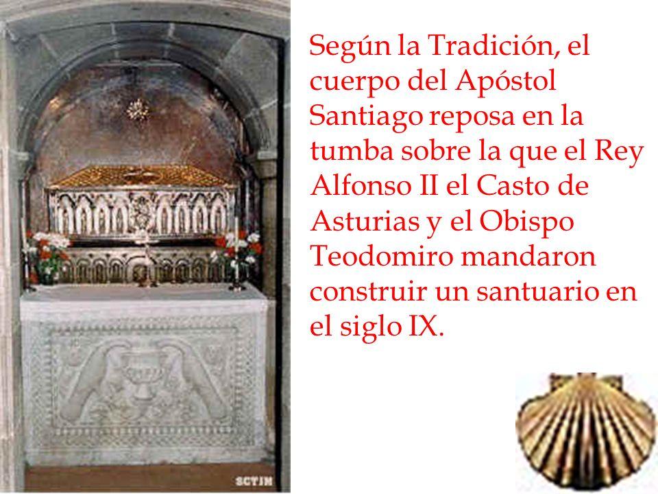 Según la Tradición, el cuerpo del Apóstol Santiago reposa en la tumba sobre la que el Rey Alfonso II el Casto de Asturias y el Obispo Teodomiro mandaron construir un santuario en el siglo IX.