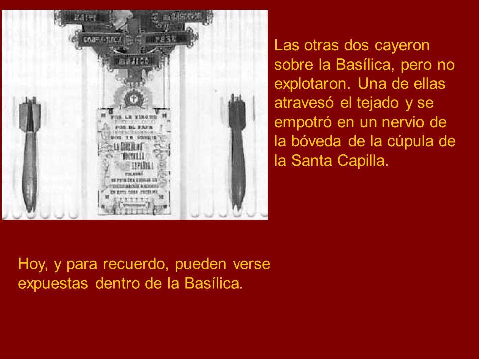 Las otras dos cayeron sobre la Basílica, pero no explotaron