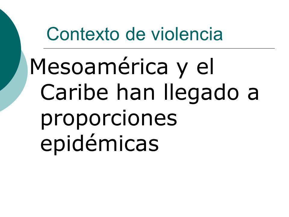 Mesoamérica y el Caribe han llegado a proporciones epidémicas