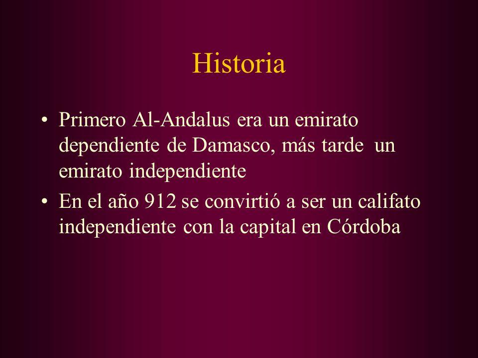 Historia Primero Al-Andalus era un emirato dependiente de Damasco, más tarde un emirato independiente.