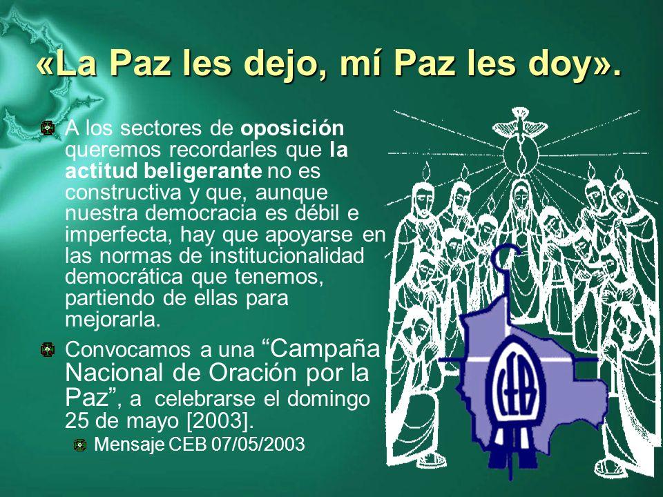 «La Paz les dejo, mí Paz les doy».