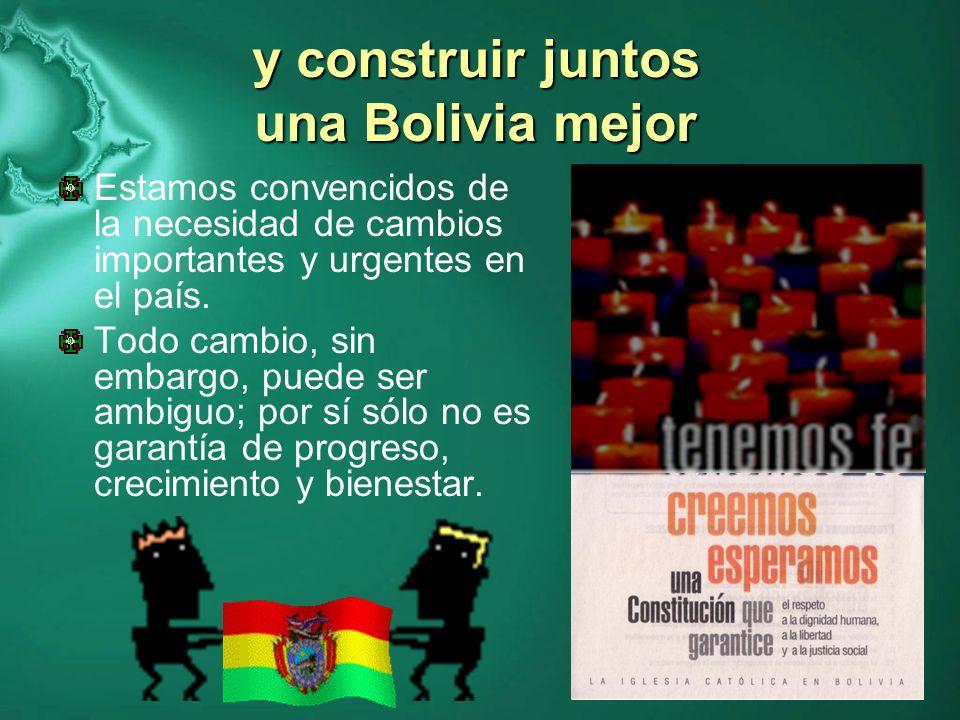 y construir juntos una Bolivia mejor