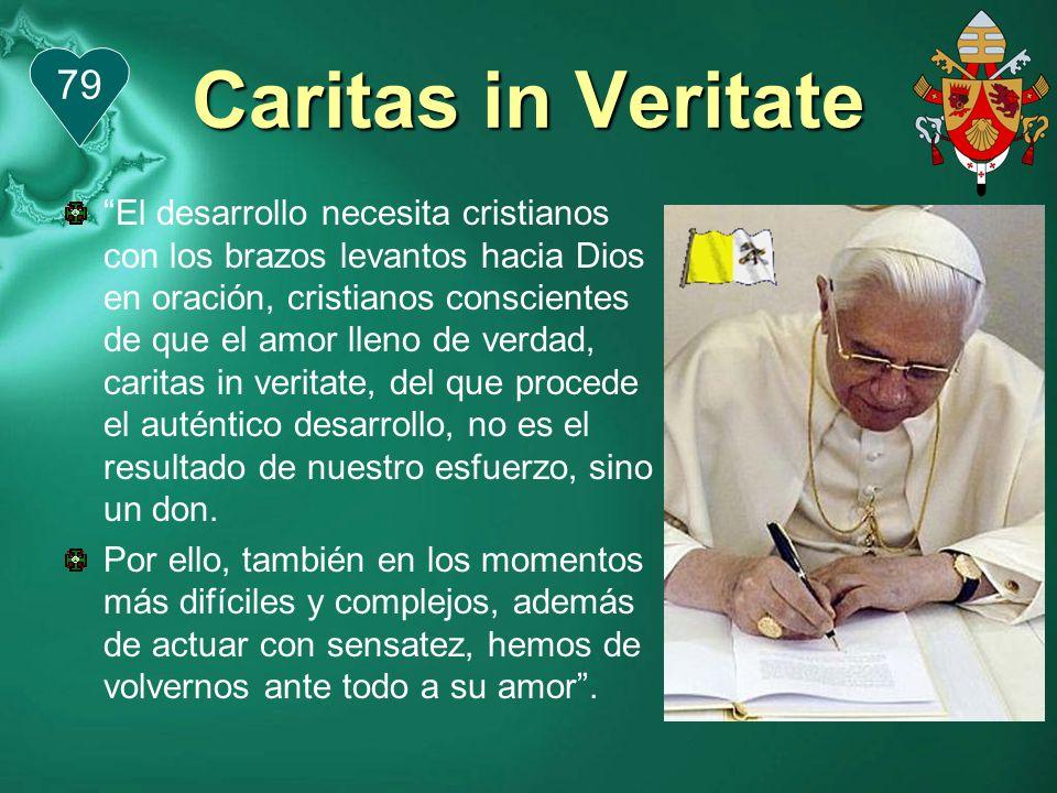 Caritas in Veritate 79.
