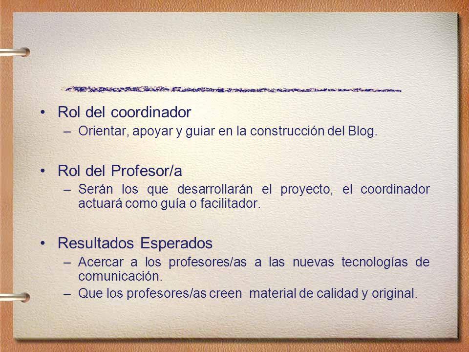 Rol del coordinador Rol del Profesor/a Resultados Esperados