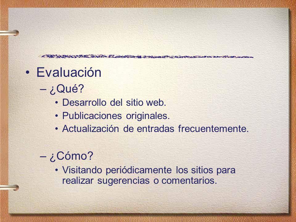 Evaluación ¿Qué ¿Cómo Desarrollo del sitio web.