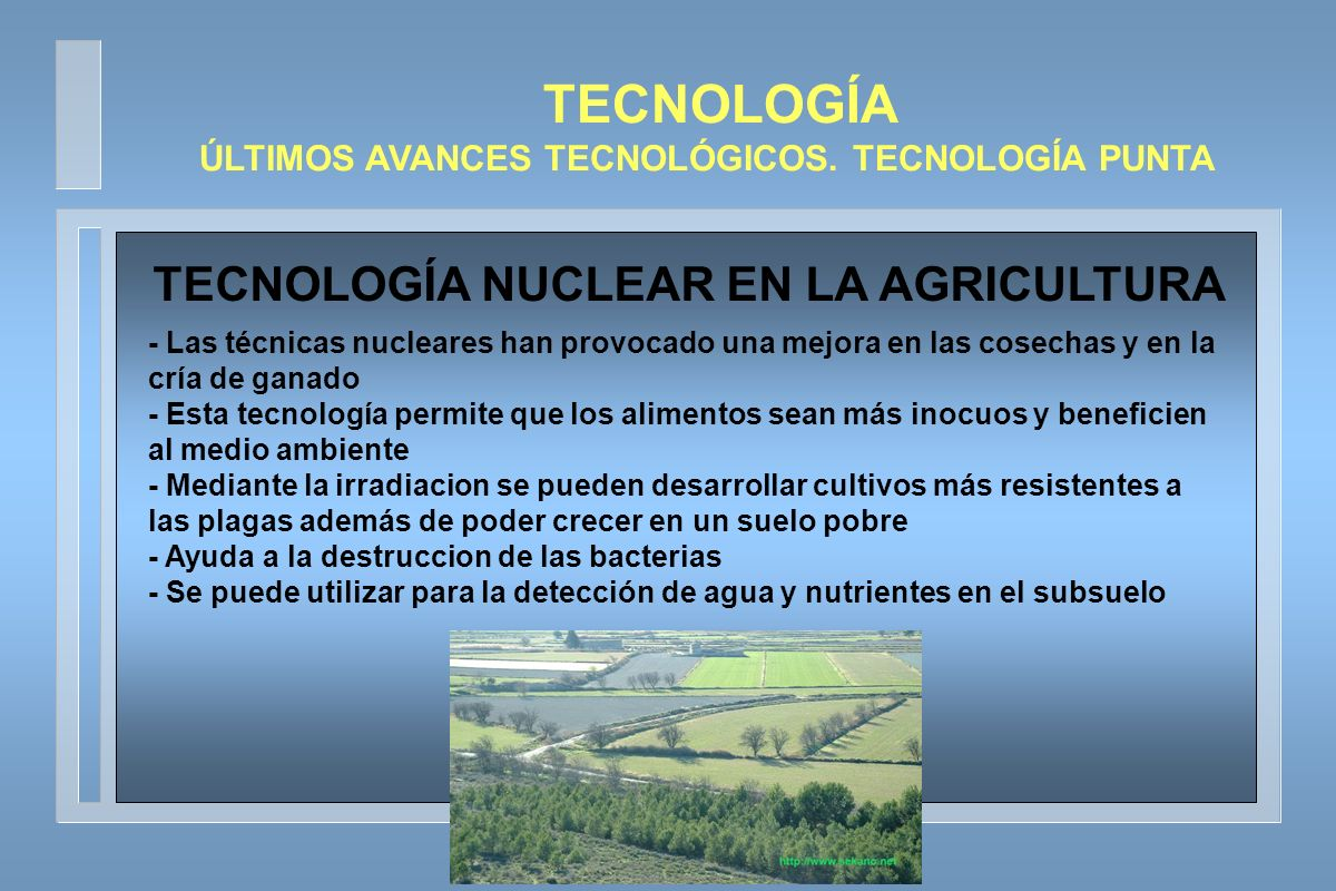 TECNOLOGÍA TECNOLOGÍA NUCLEAR EN LA AGRICULTURA