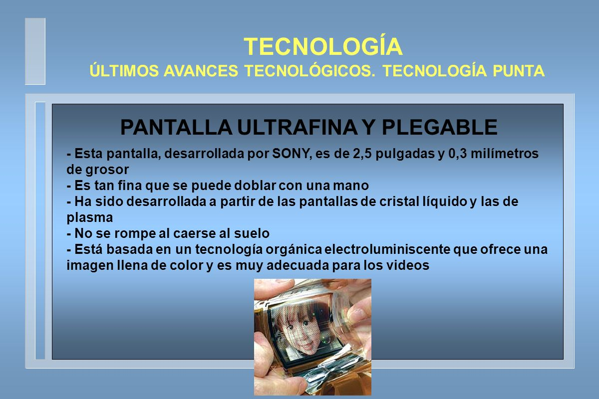 TECNOLOGÍA PANTALLA ULTRAFINA Y PLEGABLE