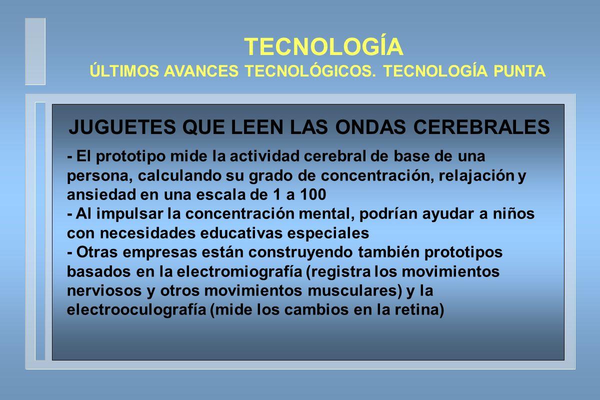 TECNOLOGÍA JUGUETES QUE LEEN LAS ONDAS CEREBRALES