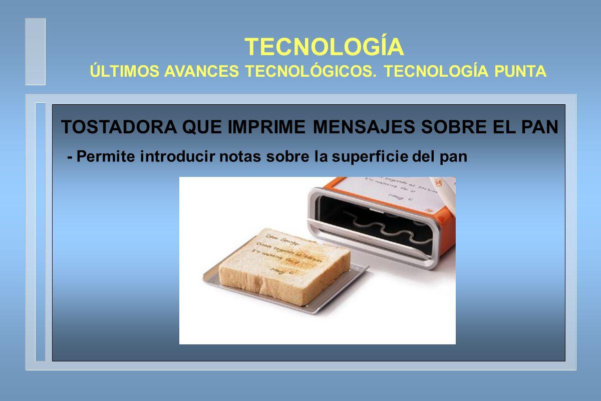 TECNOLOGÍA TOSTADORA QUE IMPRIME MENSAJES SOBRE EL PAN