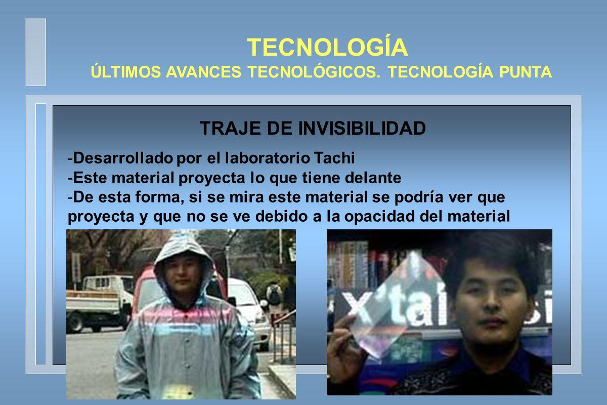 ÚLTIMOS AVANCES TECNOLÓGICOS. TECNOLOGÍA PUNTA TRAJE DE INVISIBILIDAD