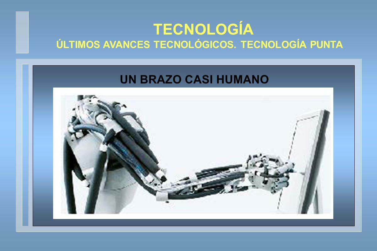 ÚLTIMOS AVANCES TECNOLÓGICOS. TECNOLOGÍA PUNTA