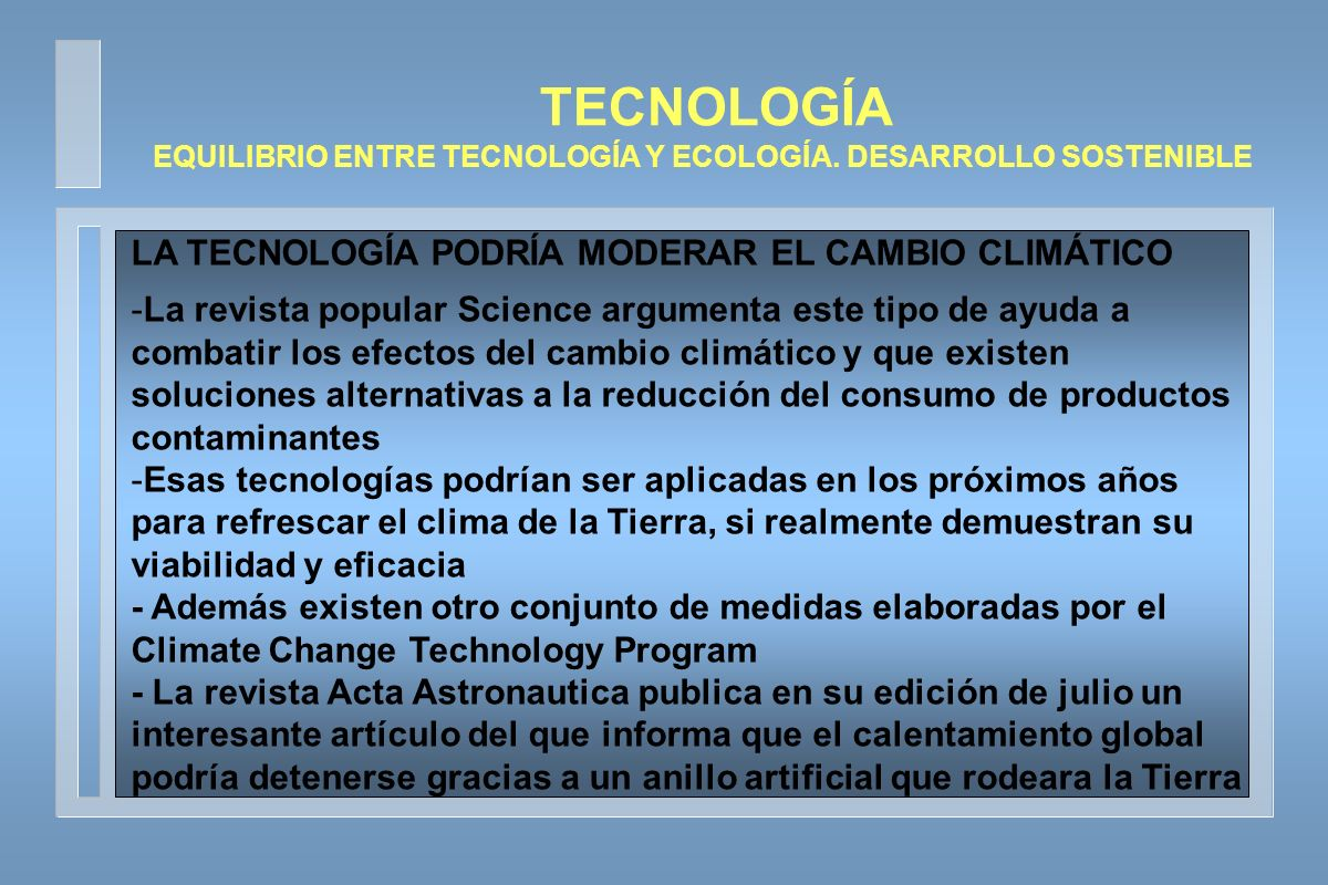 EQUILIBRIO ENTRE TECNOLOGÍA Y ECOLOGÍA. DESARROLLO SOSTENIBLE