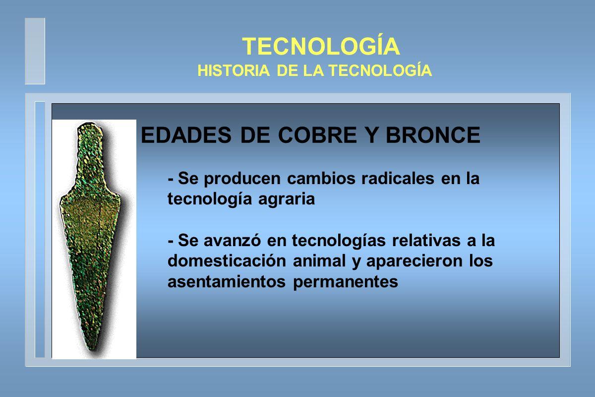 HISTORIA DE LA TECNOLOGÍA EDADES DE COBRE Y BRONCE