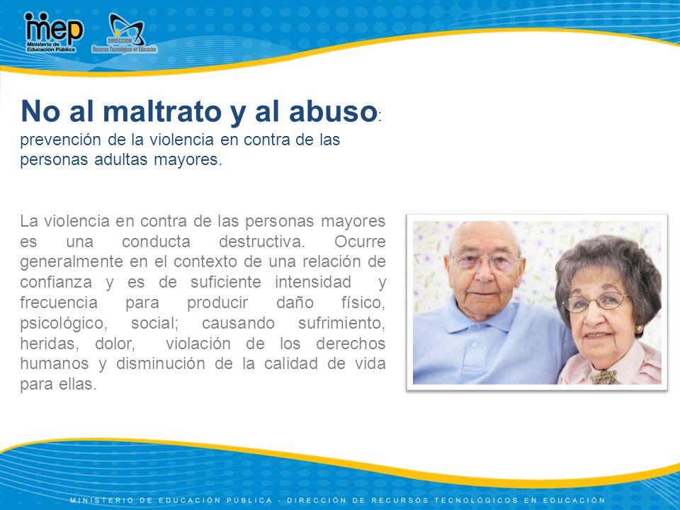 No al maltrato y al abuso: prevención de la violencia en contra de las personas adultas mayores.