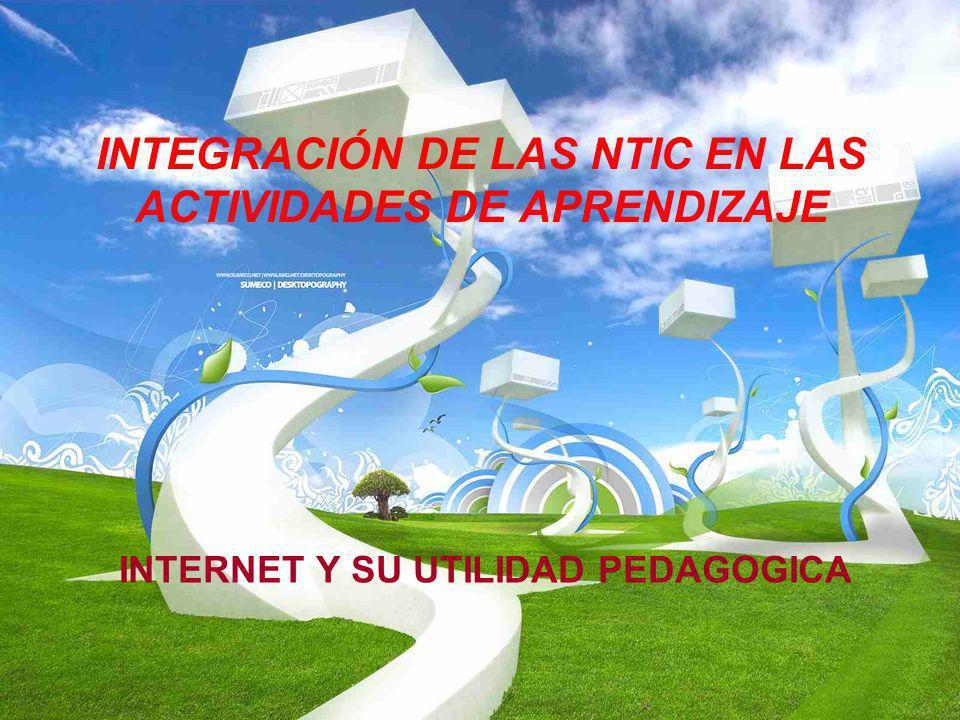 INTEGRACIÓN DE LAS NTIC EN LAS ACTIVIDADES DE APRENDIZAJE
