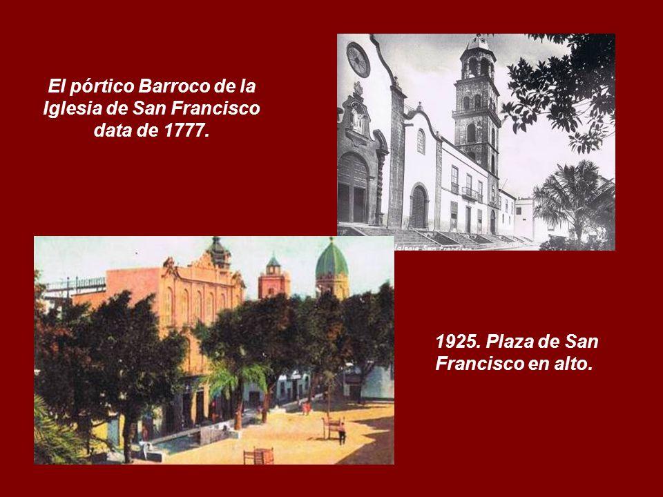 El pórtico Barroco de la Iglesia de San Francisco data de 1777.