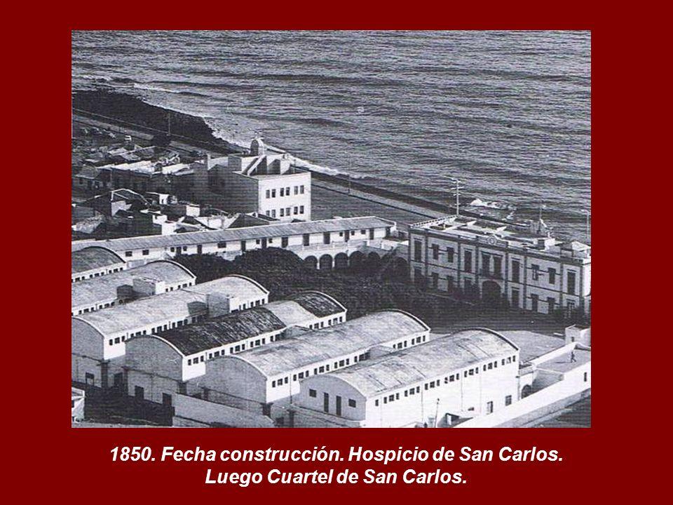 1850. Fecha construcción. Hospicio de San Carlos.