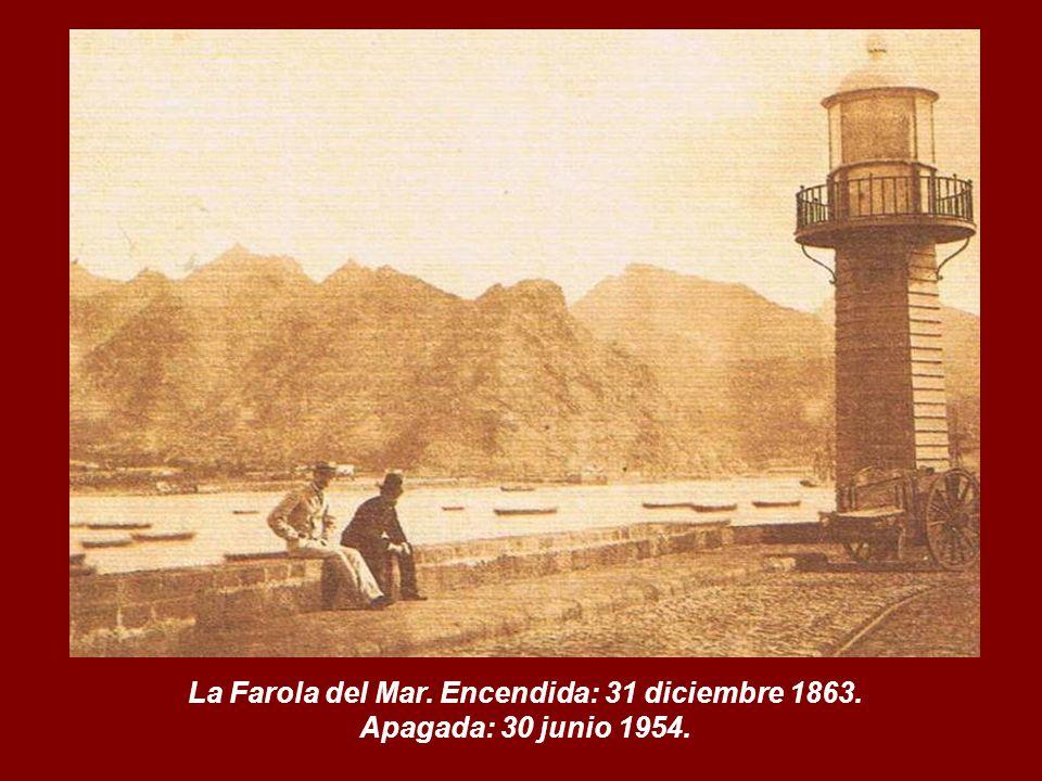 La Farola del Mar. Encendida: 31 diciembre 1863.