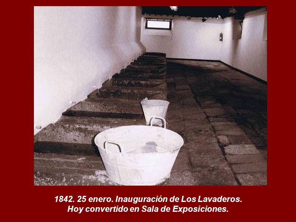 1842. 25 enero. Inauguración de Los Lavaderos.