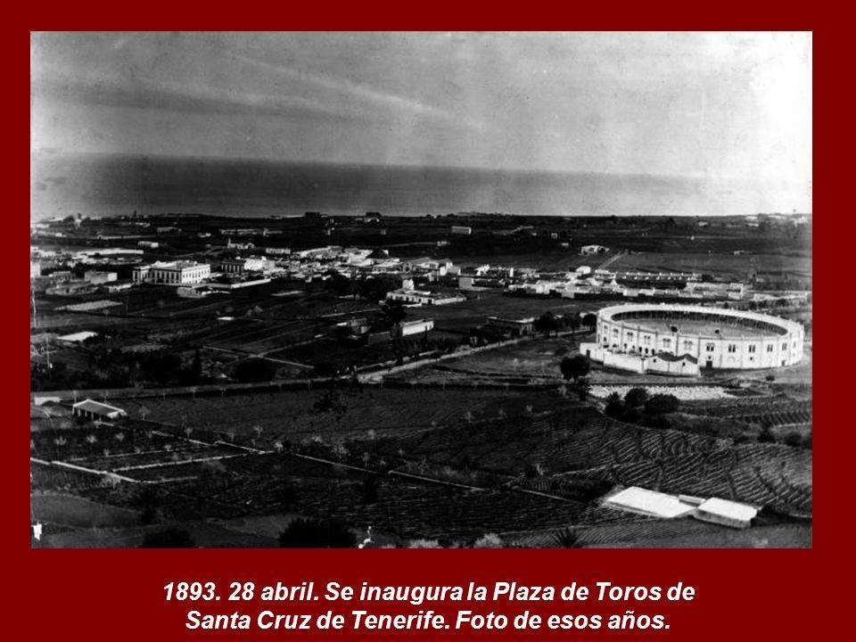 1893. 28 abril. Se inaugura la Plaza de Toros de