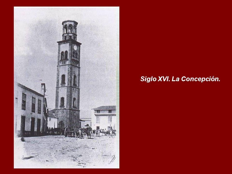 Siglo XVI. La Concepción.