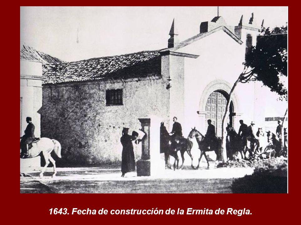1643. Fecha de construcción de la Ermita de Regla.