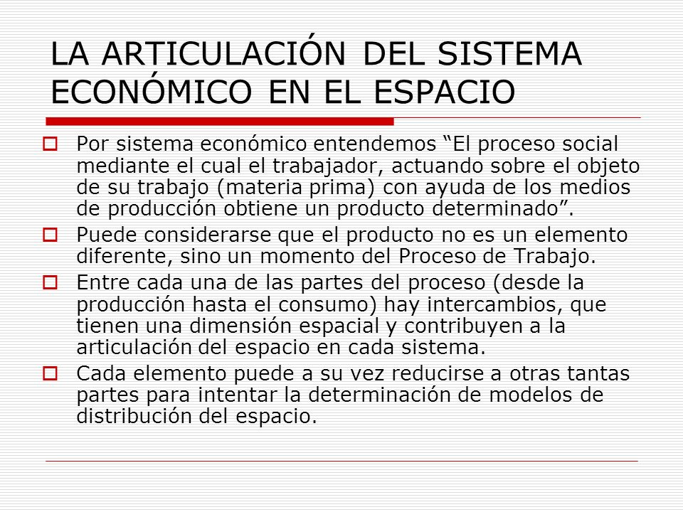 LA ARTICULACIÓN DEL SISTEMA ECONÓMICO EN EL ESPACIO
