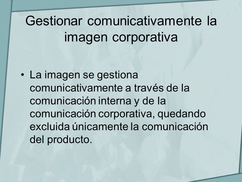 Gestionar comunicativamente la imagen corporativa
