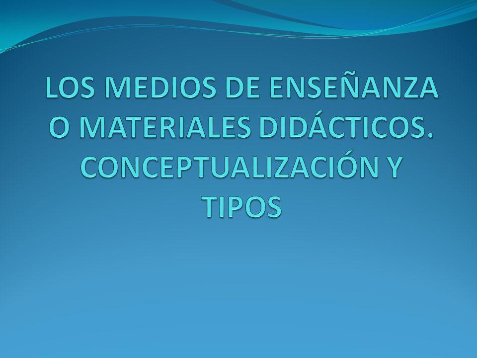 Los medios de enseñanza o materiales didácticos