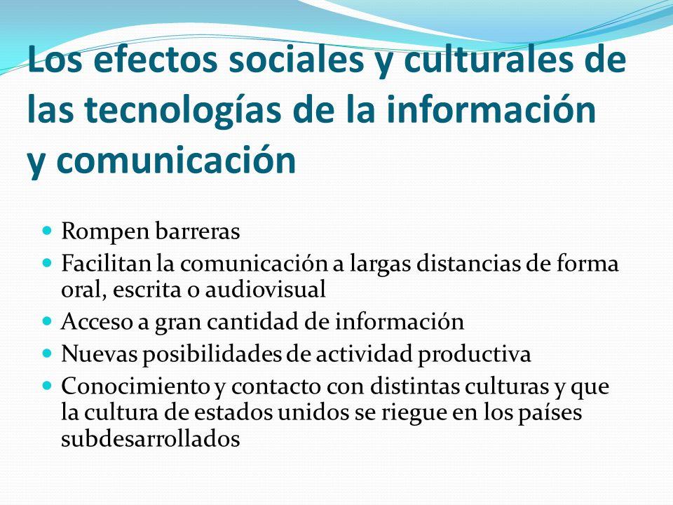 Los efectos sociales y culturales de las tecnologías de la información y comunicación