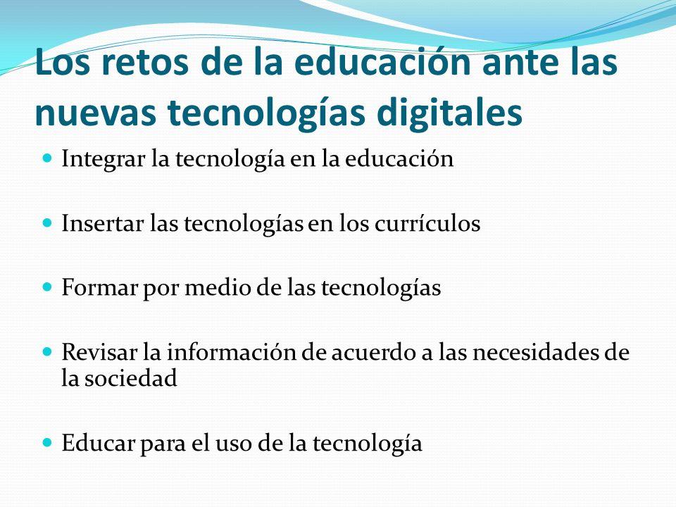 Los retos de la educación ante las nuevas tecnologías digitales
