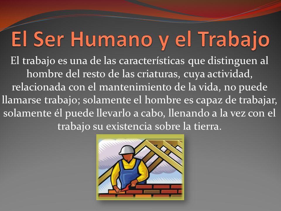 El Ser Humano y el Trabajo