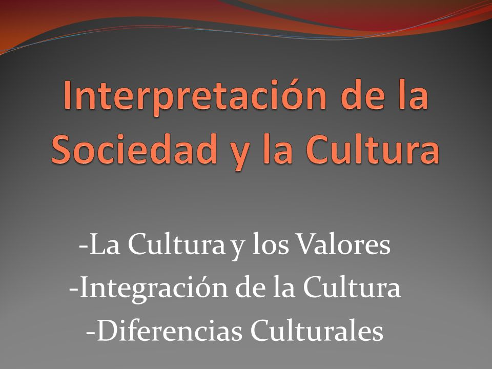 Interpretación de la Sociedad y la Cultura