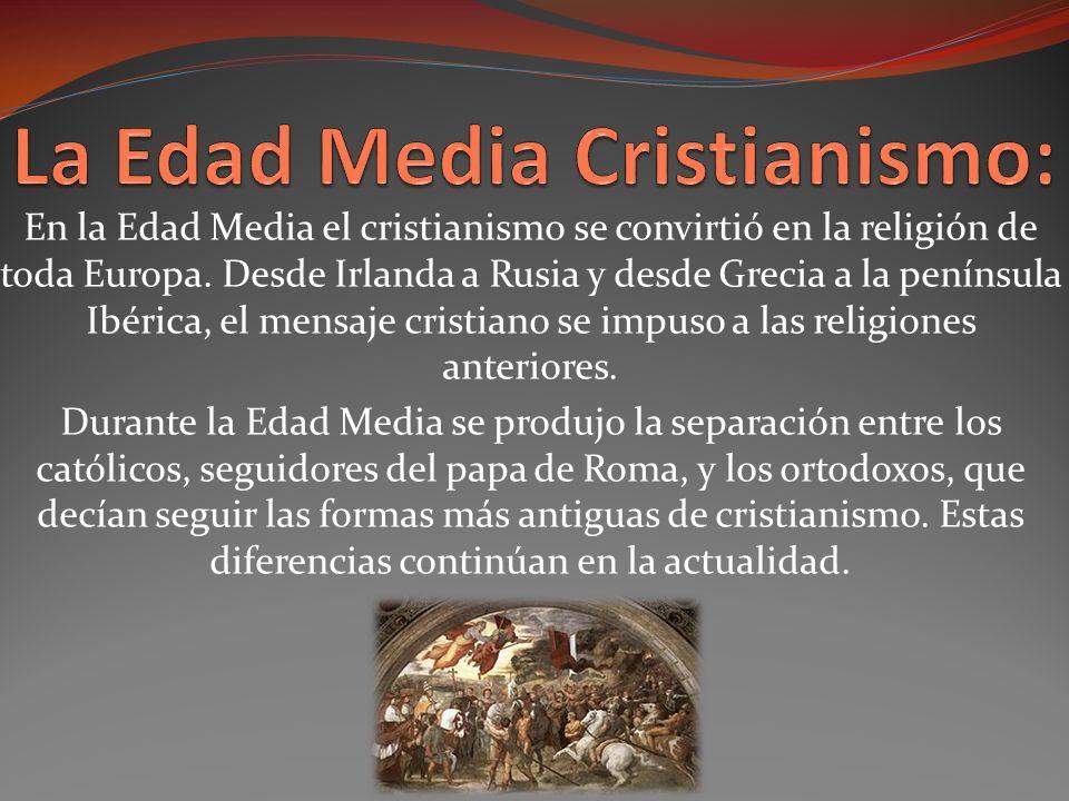 La Edad Media Cristianismo: