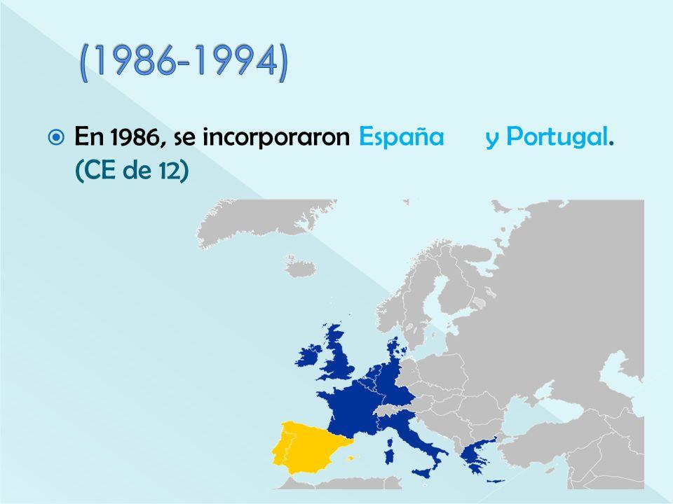 (1986-1994) En 1986, se incorporaron España y Portugal. (CE de 12)