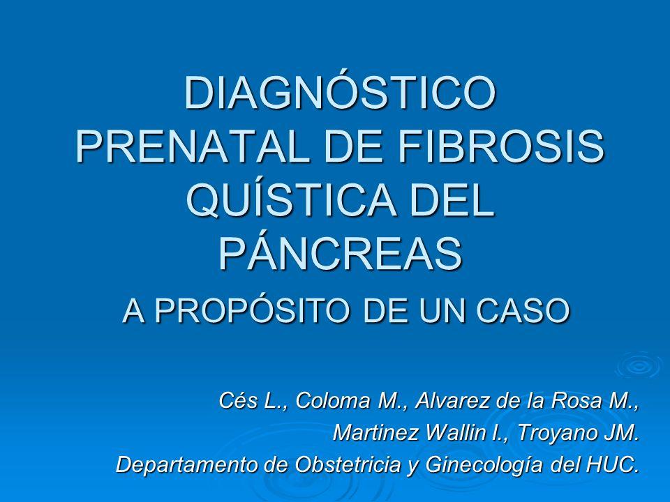 DIAGNÓSTICO PRENATAL DE FIBROSIS QUÍSTICA DEL PÁNCREAS A PROPÓSITO DE UN CASO