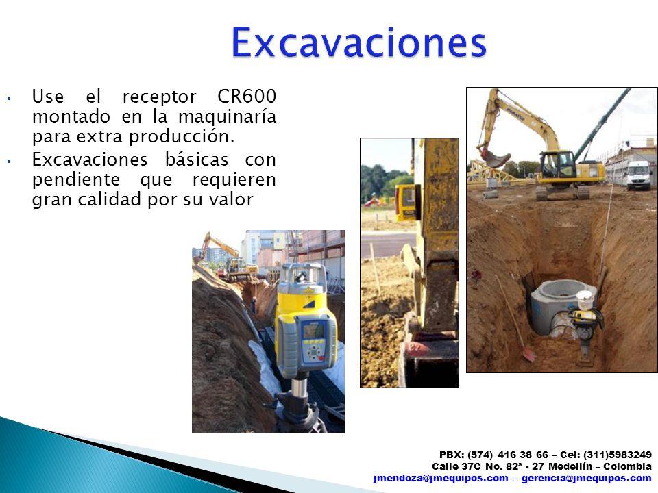 Excavaciones Use el receptor CR600 montado en la maquinaría para extra producción.