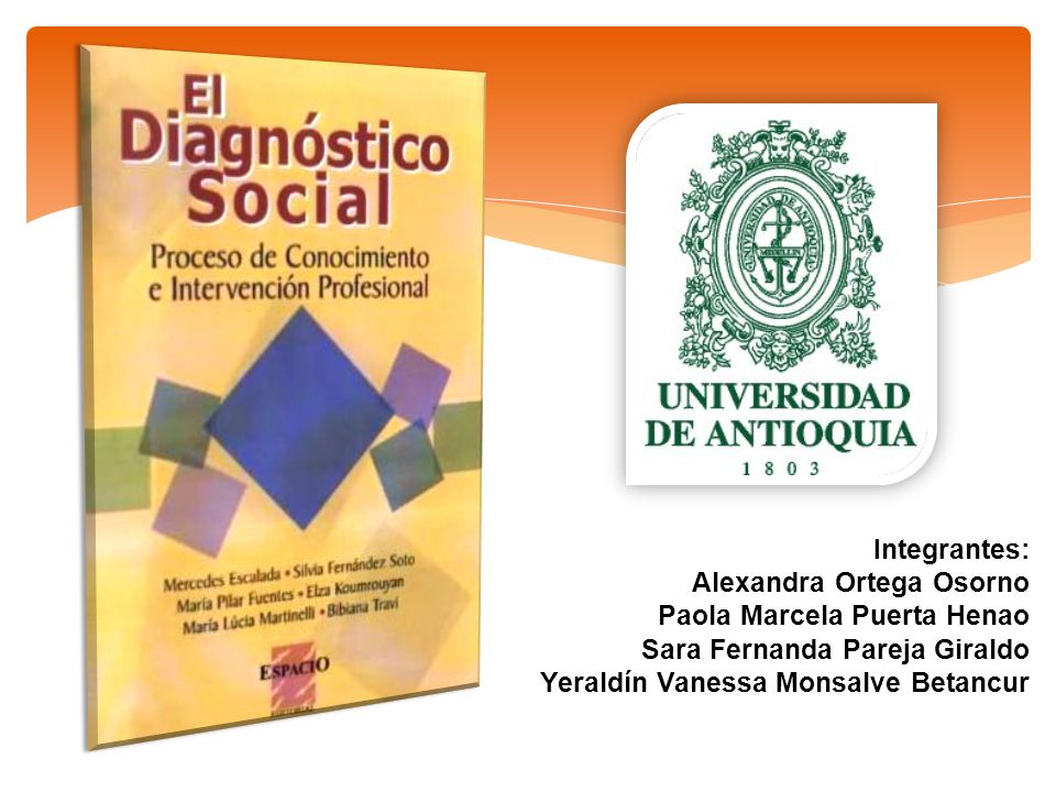Integrantes: Alexandra Ortega Osorno Paola Marcela Puerta Henao Sara Fernanda Pareja Giraldo Yeraldín Vanessa Monsalve Betancur