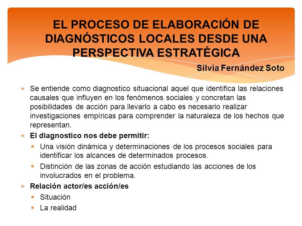 EL PROCESO DE ELABORACIÓN DE DIAGNÓSTICOS LOCALES DESDE UNA PERSPECTIVA ESTRATÉGICA Silvia Fernández Soto