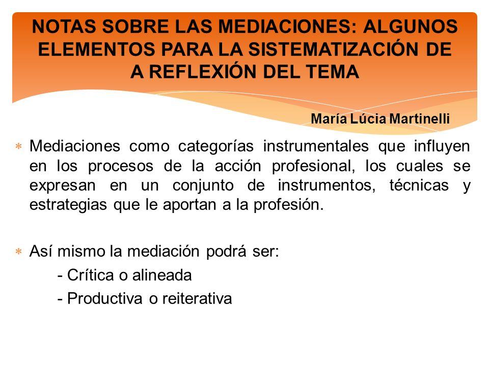 NOTAS SOBRE LAS MEDIACIONES: ALGUNOS ELEMENTOS PARA LA SISTEMATIZACIÓN DE A REFLEXIÓN DEL TEMA María Lúcia Martinelli