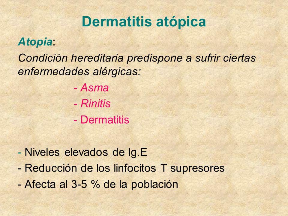 Dermatitis atópica Atopia: