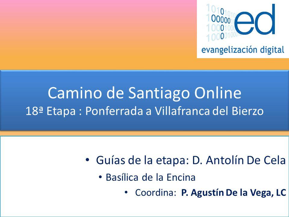Camino de Santiago Online 18ª Etapa : Ponferrada a Villafranca del Bierzo