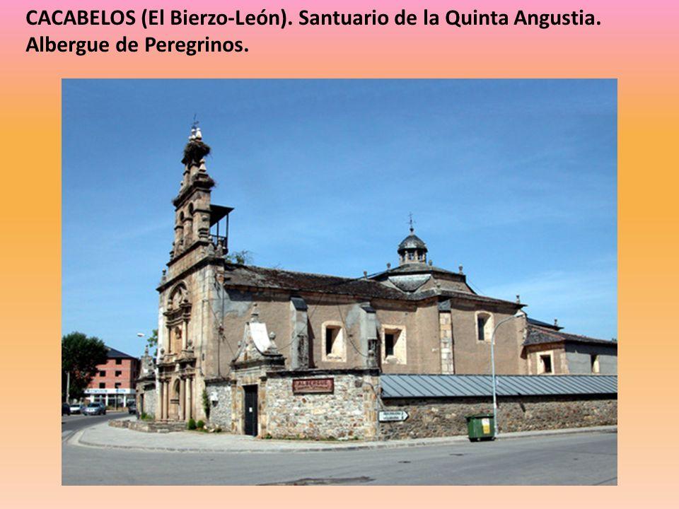 CACABELOS (El Bierzo-León). Santuario de la Quinta Angustia
