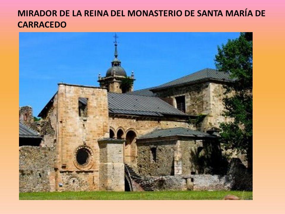 MIRADOR DE LA REINA DEL MONASTERIO DE SANTA MARÍA DE CARRACEDO