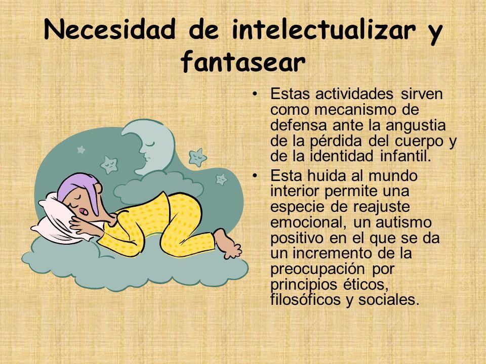 Necesidad de intelectualizar y fantasear
