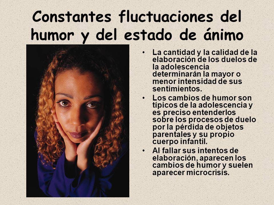 Constantes fluctuaciones del humor y del estado de ánimo